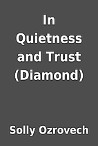In Quietness and Trust (Diamond) by Solly…