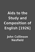 Aids to the Study and Composition of English…