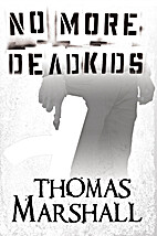 No More Dead Kids by Thomas Marshall