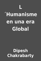 L´Humanisme en una era Global by Dipesh…
