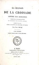 La Chanson de la Croisade. Tome I! by Paul…