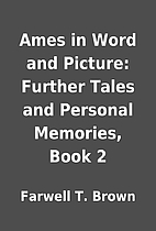 Ames in Word and Picture: Further Tales and…