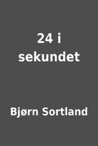 24 i sekundet by Bjørn Sortland