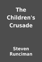 The Children's Crusade by Steven Runciman
