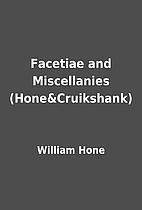 Facetiae and Miscellanies (Hone&Cruikshank)…
