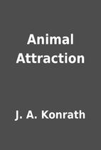 Animal Attraction by J. A. Konrath