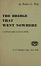 The Bridge That Went Nowhere by Robert L.…