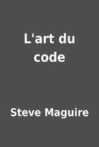 L'art du code by Steve Maguire