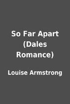 So Far Apart (Dales Romance) by Louise…