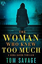 The Woman Who Knew Too Much by Tom Savage