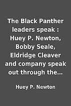 The Black Panther leaders speak : Huey P.…