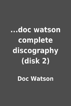 ...doc watson complete discography (disk 2)…