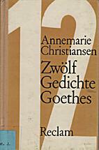 Zwölf Gedichte Goethes : Interpretationen…