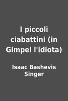 I piccoli ciabattini (in Gimpel l'idiota) by…