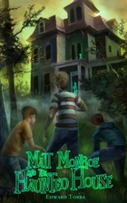 Matt Monroe and the Haunted House by Edward…