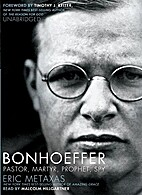 Bonhoeffer: Pastor, Martyr, Prophet, Spy by…