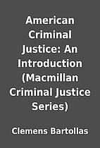 American Criminal Justice: An Introduction…