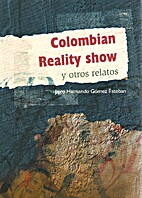 Colombian Reality Show y otros relatos by…