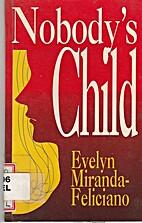 Nobody's Child by Evelyn Miranda Feliciano