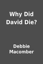Why Did David Die? by Debbie Macomber