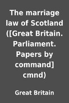 The marriage law of Scotland ([Great…