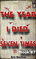 The Year I Died Seven Times Book #7 by Eric…