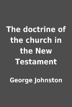 The doctrine of the church in the New…