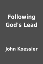 Following God's Lead by John Koessler