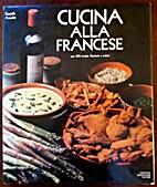 Cucina alla francese: 300 ricette illustrate…