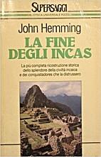 La fine degli incas by John Hemming
