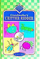 Grandmother's Critter Ridder by Dr. Myles H.…