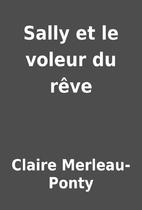 Sally et le voleur du rêve by Claire…