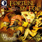 Fortune My Foe: Music of Shakespeare's Time…