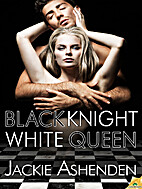 Black Knight, White Queen by Jackie Ashenden