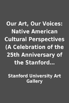 Our Art, Our Voices: Native American…