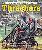 Threshers (Farm Tractor Color History) by…