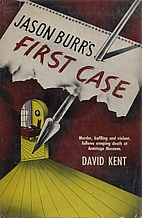 Jason Burr's First Case by David Kent