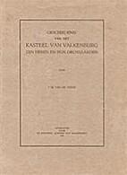 Geschiedenis van het kasteel van Valkenburg.…