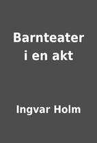 Barnteater i en akt by Ingvar Holm