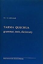 Tarma Quechua : grammar, texts, dictionary…