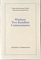 Wisdom : two Buddhist commentaries on the…