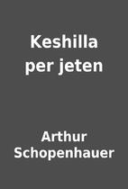 Keshilla per jeten by Arthur Schopenhauer