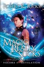 Revelation: Magic Really Sucks, Volume 1 by…