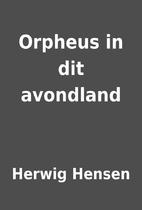 Orpheus in dit avondland by Herwig Hensen