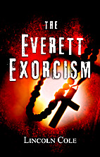 The Everett Exorcism by Lincoln Cole