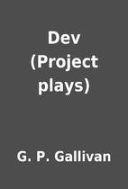 Dev (Project plays) by G. P. Gallivan