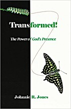 Transformed! The Power of God's Presence by…