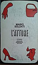 L'attore : romanzo by Mario Soldati