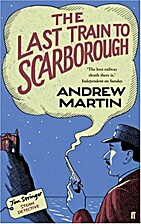 The Last Train to Scarborough by Andrew…