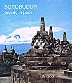 Borobudur : beauty in peril by UNESCO